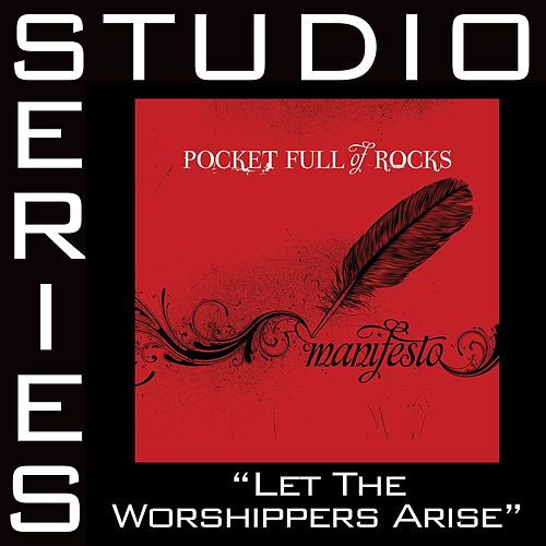 Play & Download Let The Worshippers Arise - Studio Series Performance Track by Pocket Full Of Rocks | Napster