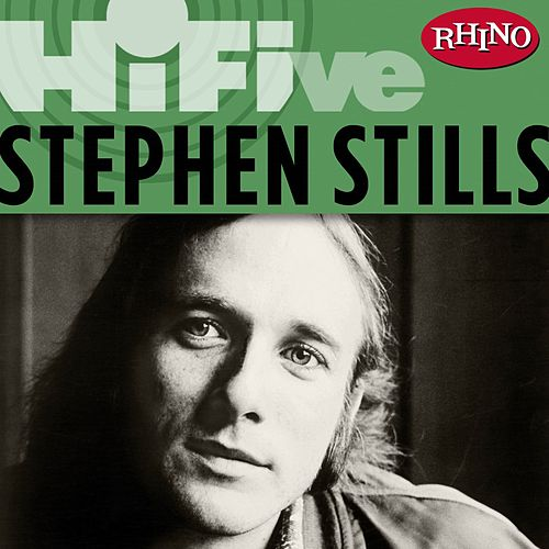 Play & Download Rhino Hi-Five: Stephen Stills by Stephen Stills | Napster