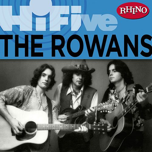 Play & Download Rhino Hi-Five: The Rowans by The Rowans | Napster