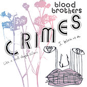 Play & Download Crimes by The Blood Brothers | Napster