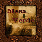 Play & Download The Spirit Of Mesa Verde by Ah*nee*mah | Napster
