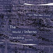Play & Download Just The Best Party by The World/Inferno Friendship Society | Napster