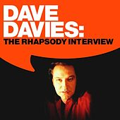 Dave Davies: The Rhapsody Interview by Dave Davies