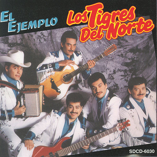 Play & Download El Ejemplo by Los Tigres del Norte | Napster