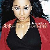 Dance With Me by Debelah Morgan