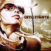 Play & Download OM: Miami by Various Artists | Napster
