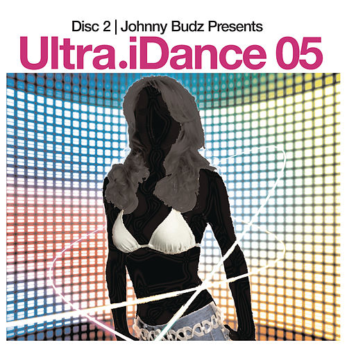 iDance 05 (Disc 2): Mixed By Johnny Budz by Johnny Budz