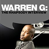 Play & Download Warren G: The Rhapsody Interview by Warren G | Napster