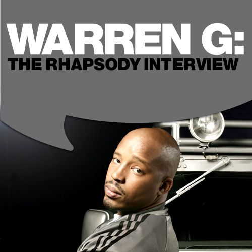 Warren G: The Rhapsody Interview by Warren G