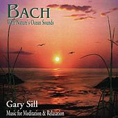 Play & Download Bach With Nature's Ocean Sounds by Various Artists | Napster