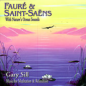 Play & Download Fauré & Saint-Saëns With Nature's Ocean Sounds by Various Artists | Napster