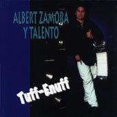 Tuff-Enuff by Albert Zamora