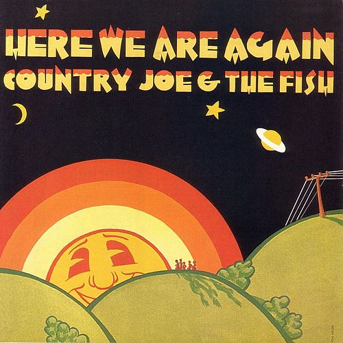 Play & Download Here We Are Again by Country Joe & The Fish | Napster