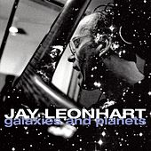 Play & Download Galaxies and Planets by Jay Leonhart | Napster