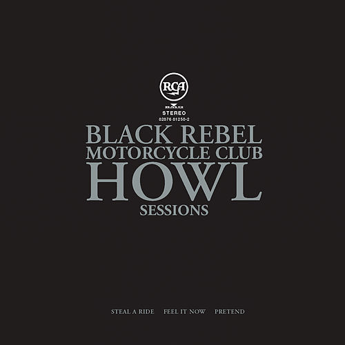 Play & Download Howl Sessions Vol.1 by Black Rebel Motorcycle Club | Napster