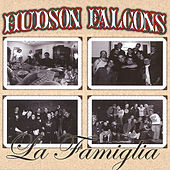 Play & Download La Famiglia by Hudson Falcons | Napster