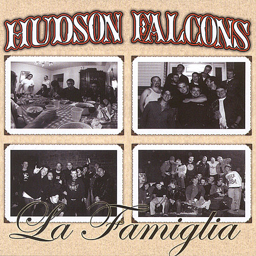 Play & Download La Famiglia by Hudson Falcons   Napster