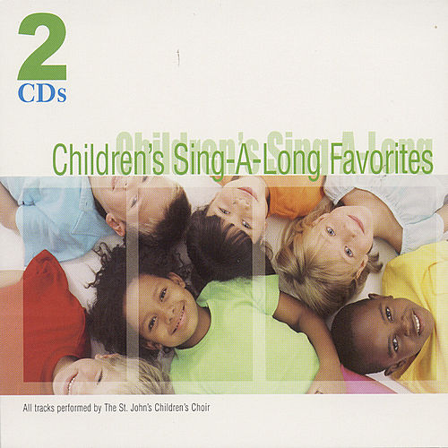 Play & Download Children S Sing-A-Long Favorites by St. John's Children's Choir | Napster