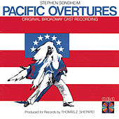 Play & Download Pacific Overtures by Stephen Sondheim | Napster