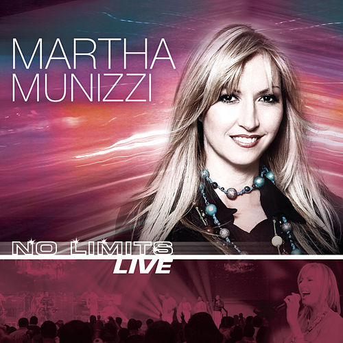 No Limits (breakthrough) by Martha Munizzi