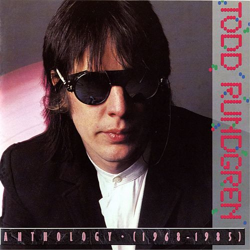 Play & Download Anthology [1968-1985] [digital] by Todd Rundgren | Napster