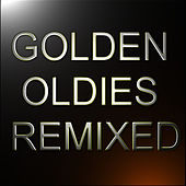 Golden Oldies Remixed Vol. 1 by Various Artists