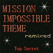 Play & Download Mission Impossible Theme (Remixed) by Top Secret | Napster