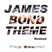 Play & Download James Bond Theme (Remixed) by Top Secret | Napster