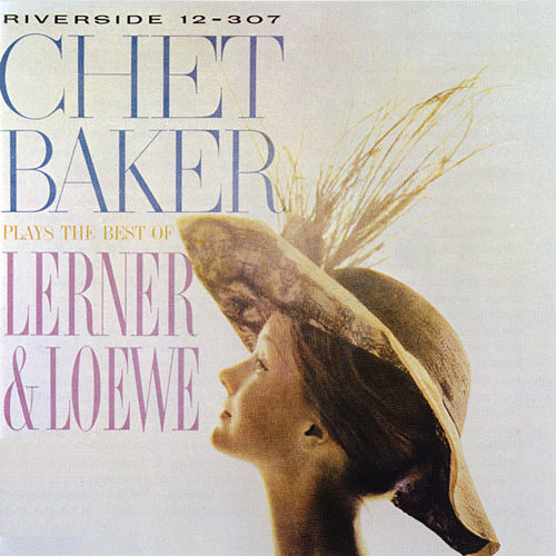 Play & Download Plays The Best Of Lerner & Loewe by Chet Baker | Napster