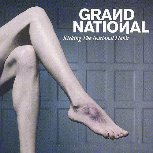 Play & Download Kicking The National Habit (Exclusive Bonus and Remixes) by Grand National | Napster