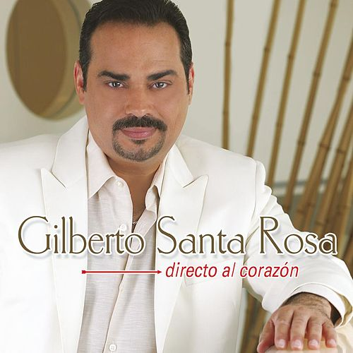 Play & Download Directo Al Corazon by Gilberto Santa Rosa | Napster