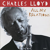 All My Relations by Charles Lloyd