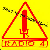 Play & Download Dance To The Underground by Radio 4 | Napster