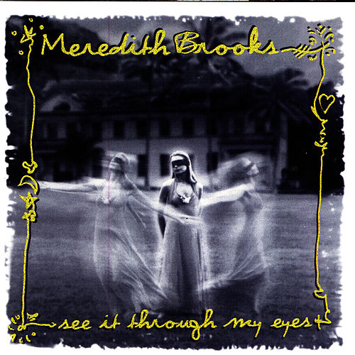 Play & Download See It Through My Eyes by Meredith Brooks | Napster