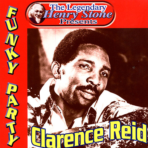 Play & Download The Legendary Henry Stone Presents Weird World: Funky Party by Clarence Reid | Napster