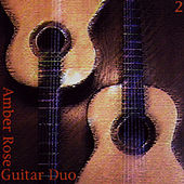 Play & Download Amber Rose Guitar Duo 2 by Amber Rose Guitar Duo | Napster