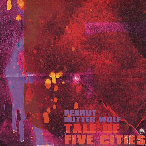 Play & Download Tale of Five Cities by Peanut Butter Wolf | Napster
