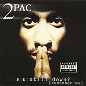 Play & Download R U Still Down? (Remember Me) by 2Pac | Napster