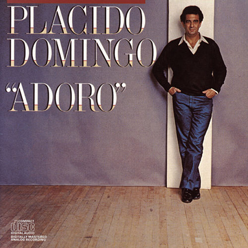 Adoro by Placido Domingo