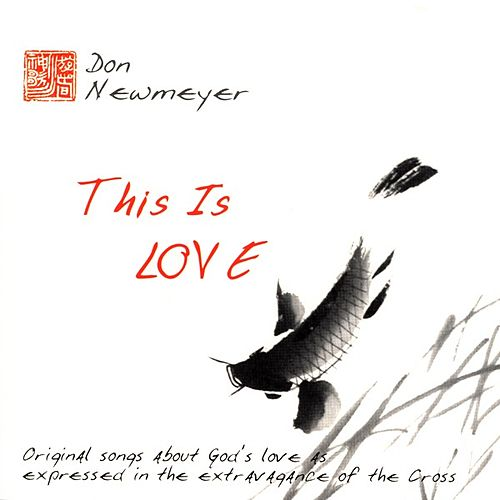 This Is Love by Don Newmeyer