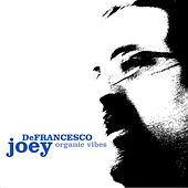 Organic Vibes by Joey DeFrancesco