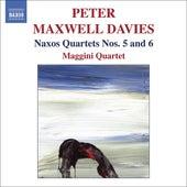 Play & Download Maxwell Davies: Naxos Quartets Nos. 5 & 6 by Peter Maxwell Davies | Napster