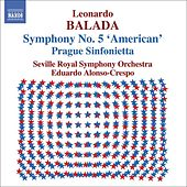 Play & Download Balada: Symphony No. 5 / Prague Sinfonietta / Divertimentos by Leonardo Balada | Napster