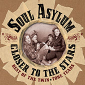Closer To The Stars: Best Of The Twin/tone Years by Soul Asylum