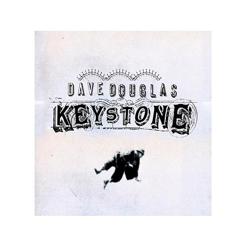 Play & Download Keystone by Dave Douglas | Napster