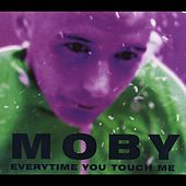 Everytime You Touch Me by Moby