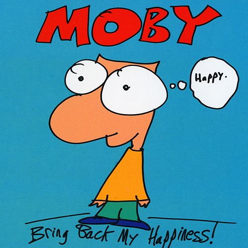 Play & Download Bring Back My Happiness Remixes by Moby | Napster