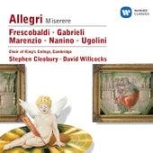 Play & Download Nanino/Allegri/Marenzio/Frescobaldi/Ugolini/Gabrieli by Sir David Willcocks | Napster