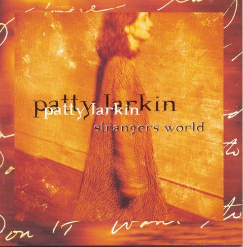 Play & Download Strangers World by Patty Larkin | Napster