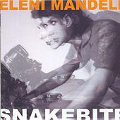 Play & Download Snakebite by Eleni Mandell | Napster